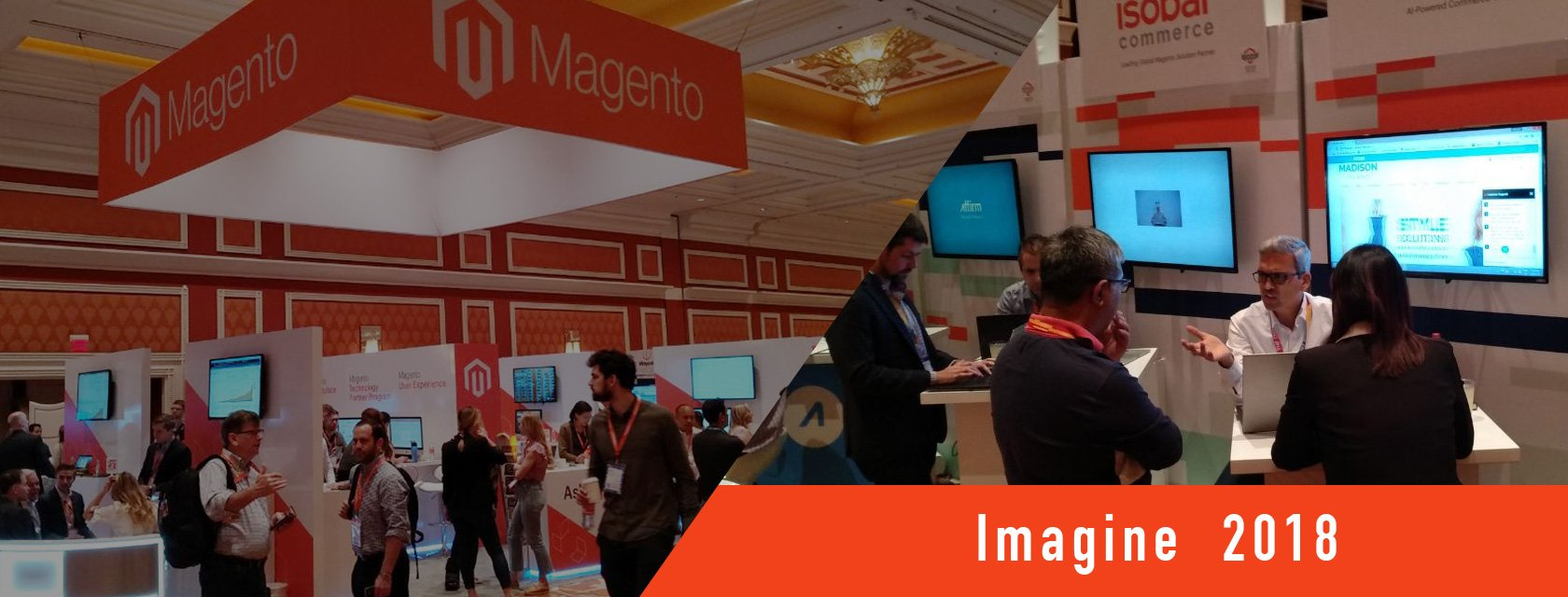 Magento Imagine 2018 - Excerpts of what we enjoyed, observed and learned