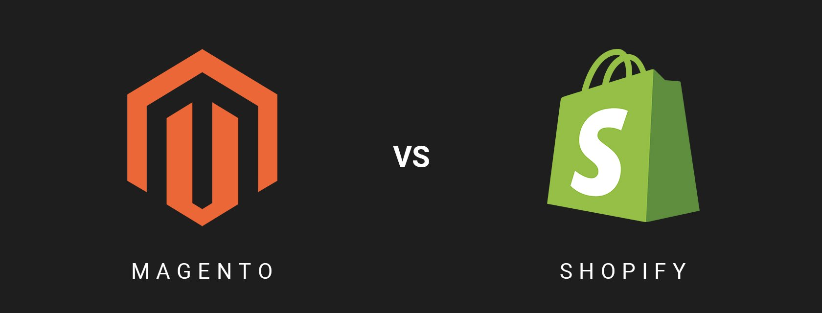 Magento vs Shopify – Top 5 Criteria to choose the right eCommerce platform