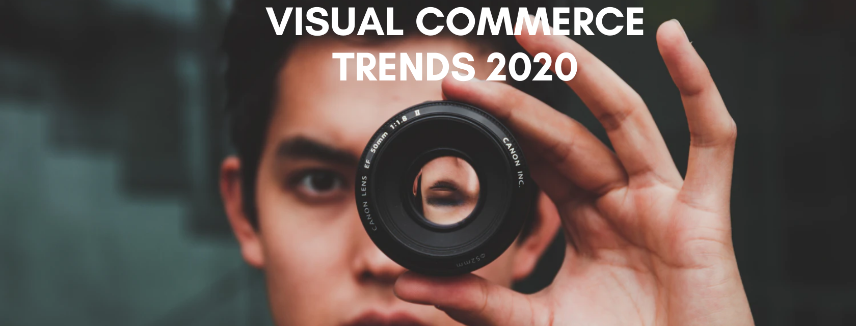 Top 5 visual commerce trends for 2020