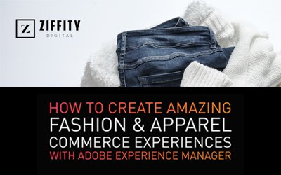 Winning in Online Fashion and Apparel eCommerce using AEM