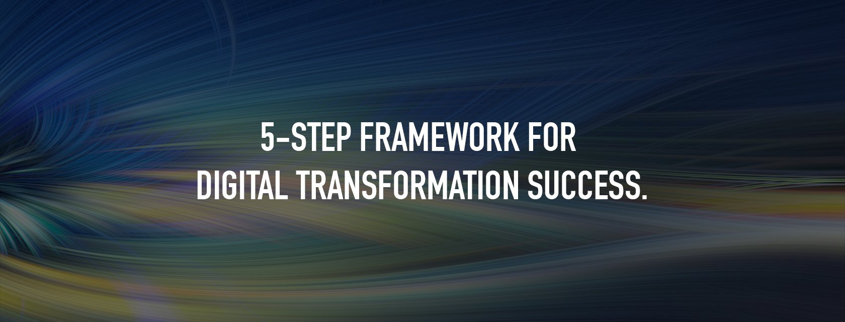 5 key areas to focus for successful digital transformation