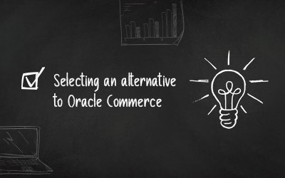 Selecting an alternative eCommerce platform to Oracle Commerce