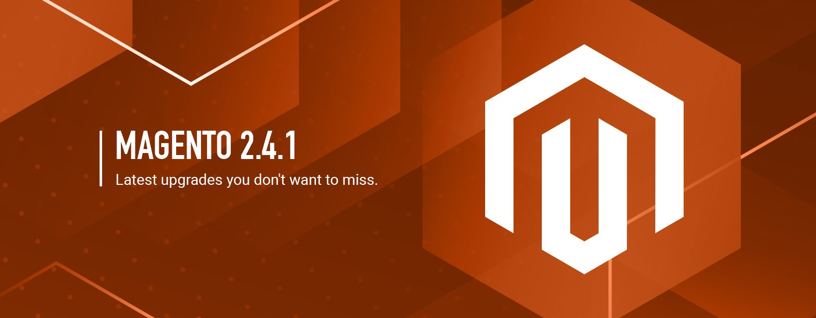 Magento Commerce 2.4.1 – Latest Upgrades you don't want to miss