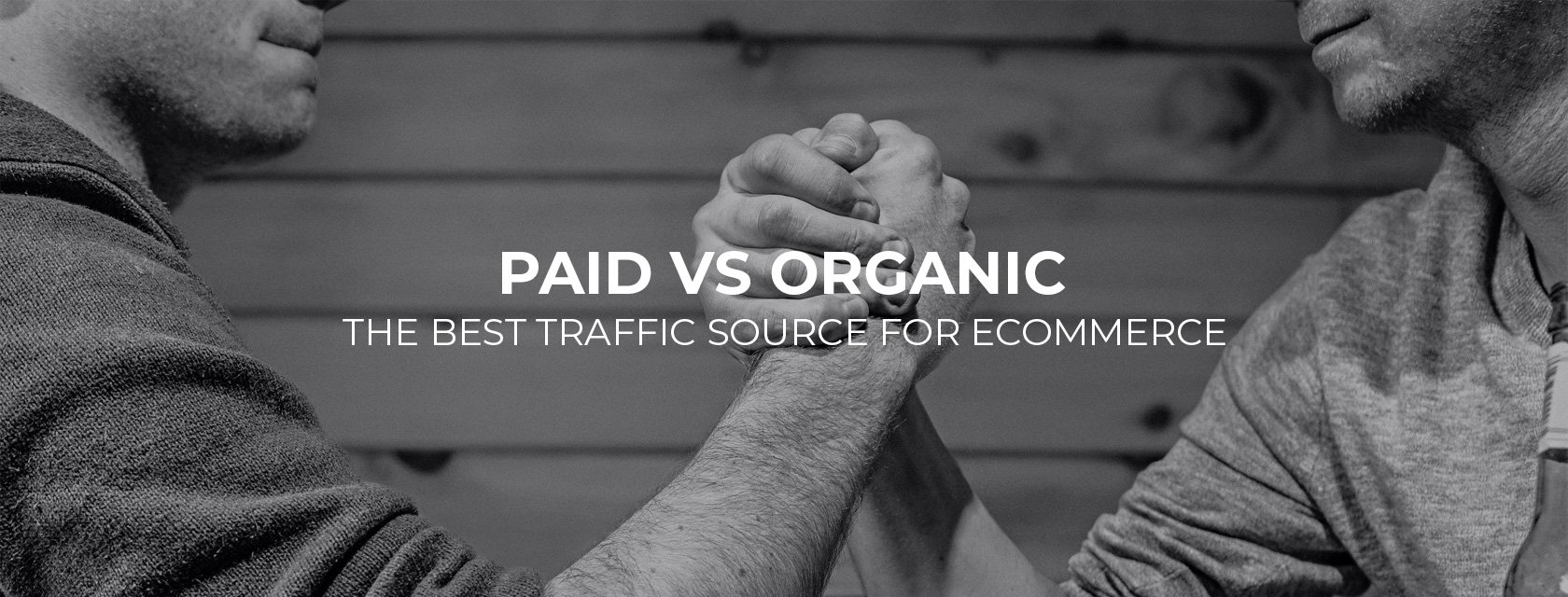 Paid vs Organic Search 2021: Best Traffic Source for Ecommerce
