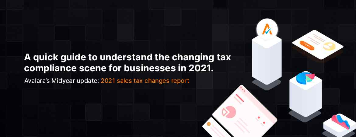 A quick guide to understand the changing tax compliance scene for businesses in 2021
