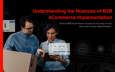 4 KEYS TO ACHIEVING A FLAWLESS B2B ECOMMERCE IMPLEMENTATION
