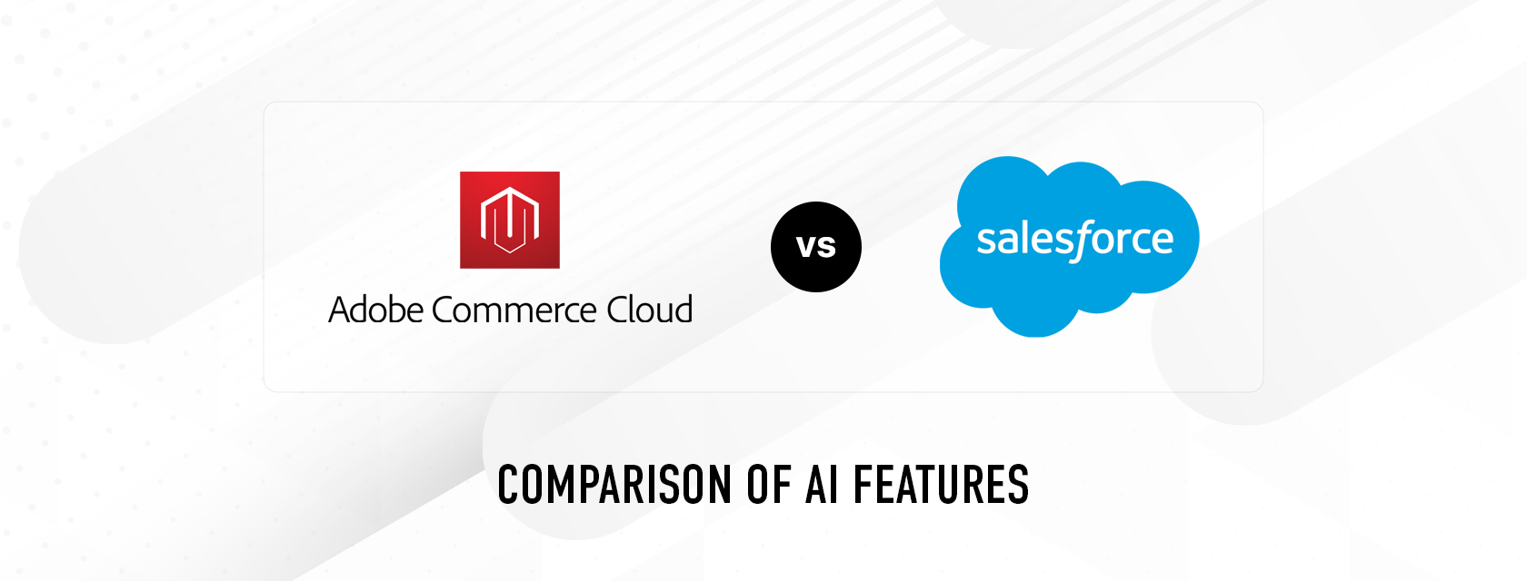 Magento Vs Salesforce: Comparison of AI Features